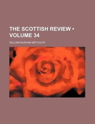 The Scottish Review (Volume 34) (Paperback): William Musham Metcalfe