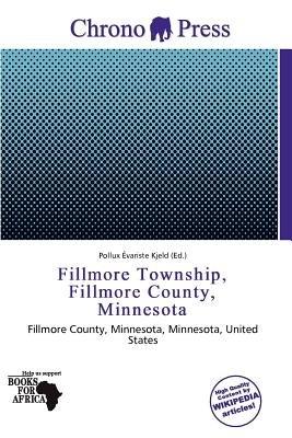 Fillmore Township, Fillmore County, Minnesota (Paperback): Pollux Variste Kjeld