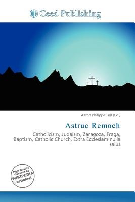 Astruc Remoch (Paperback): Aaron Philippe Toll