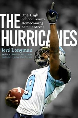 The Hurricane - One High School Team's Homecoming After Katrina (Hardcover): Jere Longman