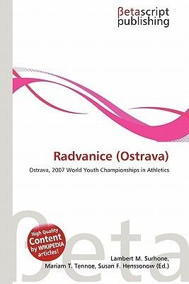 Radvanice (Ostrava) (Paperback): Lambert M. Surhone, Mariam T. Tennoe, Susan F. Henssonow