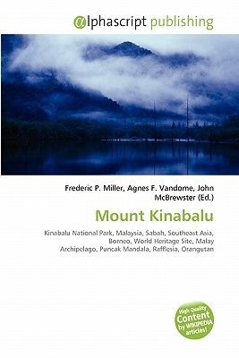 Mount Kinabalu (Paperback): Frederic P. Miller, Agnes F. Vandome, John McBrewster