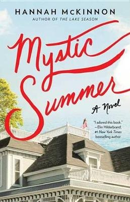 Mystic Summer - A Novel (Electronic book text): Hannah McKinnon