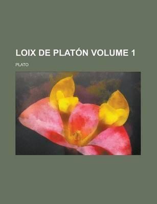 Loix de Platon Volume 1 (Paperback): Us Government, Plato