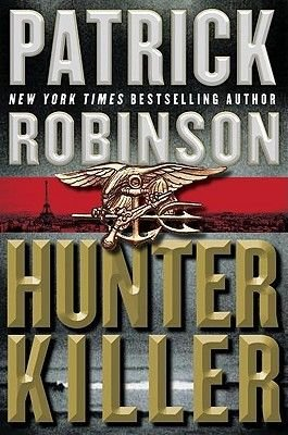 Hunter Killer (Electronic book text): Patrick Robinson