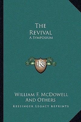 The Revival - A Symposium (Paperback): William F. Mcdowell, and others