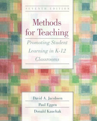 Methods for Teaching - Promoting Student Learning in K-12 Classrooms (Paperback, 7th Revised edition): Paul D. Eggen, Donald P....