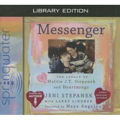 Messenger - The Legacy of Mattie J.T. Stepanek and Heartsongs (Standard format, CD, Library): Jeni Stepanek