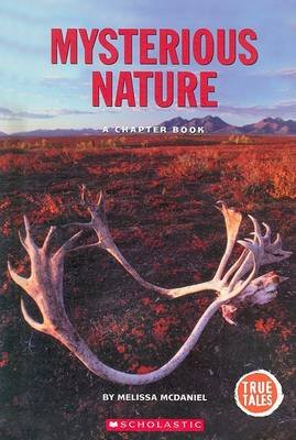 Mysterious Nature - A Chapter Book (Hardcover): Melissa McDaniel