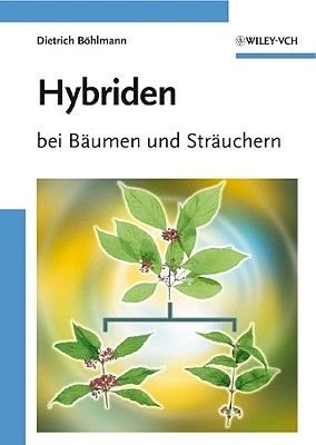 Hybriden - Bei Baumen Und Strauchern (German, English, Hardcover): Dietrich Bohlmann