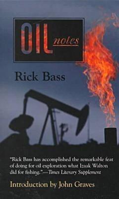 Oil Notes (Paperback, Southern Methodist University Press ed): Rick Bass