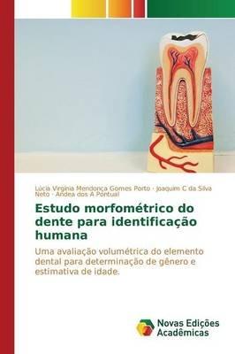 Estudo Morfometrico Do Dente Para Identificacao Humana (Portuguese, Paperback): Porto Lucia Virginia Mendonca Gomes, Silva Neto...