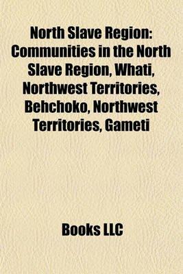 North Slave Region - Communities in the North Slave Region, What--, Northwest Territories, Behchoko, Northwest Territories,...