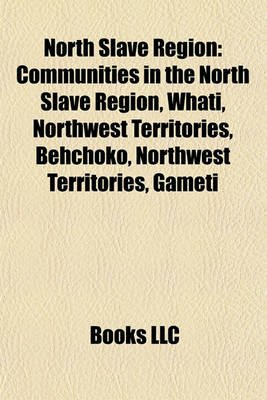 North Slave Region - Communities in the North Slave Region, What--, Northwest Territories, Behchoko, Northwest Territories,...