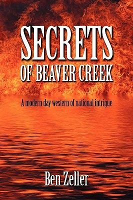 Secrets of Beaver Creek (Paperback): Ben Zeller
