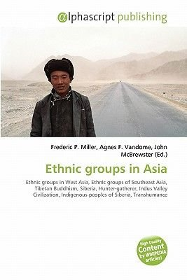 Ethnic Groups in Asia (Paperback): Frederic P. Miller, Agnes F. Vandome, John McBrewster