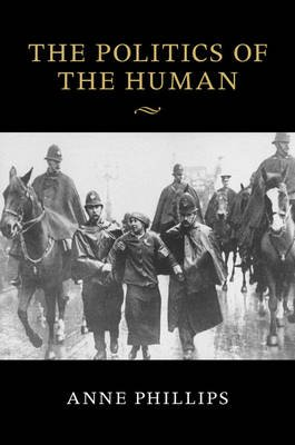 The Politics of the Human (Paperback): Anne Phillips