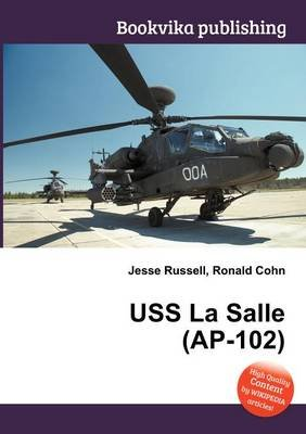 USS La Salle (AP-102) (Paperback): Jesse Russell, Ronald Cohn