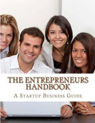 The Entrepreneurs Handbook & Guide (Paperback): Mrs Diane M Winbush