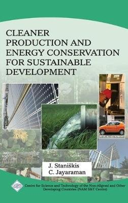 Cleaner Production and Energy Conservation for Sustainable Development/NAM S&T Centre (Hardcover): Jurgis Kazimieras...
