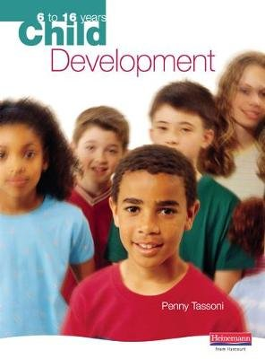 Child Development: 6 to 16 years (Paperback): Penny Tassoni