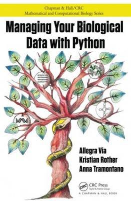Managing Your Biological Data with Python (Paperback): Allegra Via, Kristian Rother, Anna Tramontano