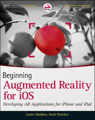 Beginning Augmented Reality for IOS - Developing AR Applications for iPhone and iPad (Paperback): Lester Madden