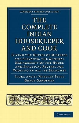 The Complete Indian Housekeeper and Cook - Giving the Duties of Mistress and Servants, the General Management of the House and...