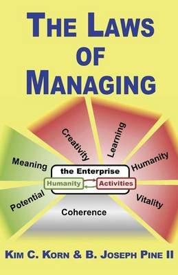 The Laws of Managing (Paperback): Kim C. Korn, Joesph B Pine II, B. Joseph Pine II