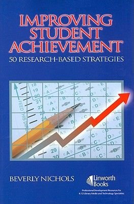 Improving Student Achievement - 50 Research-Based Strategies (Mixed media product): Beverly Nichols