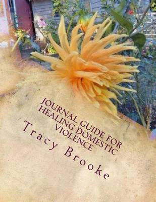 Journal Guide for Healing Domestic Violence (Paperback): Tracy Brooke