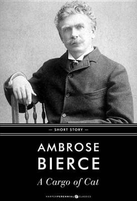 A Cargo of Cat - Short Story (Electronic book text): Ambrose Bierce