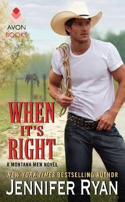 When it's Right - A Montana Men Novel (Paperback): Jennifer Ryan