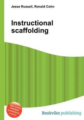 Instructional Scaffolding (Paperback): Jesse Russell, Ronald Cohn