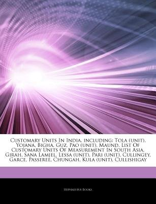 Articles on Customary Units in India, Including - Tola (Unit