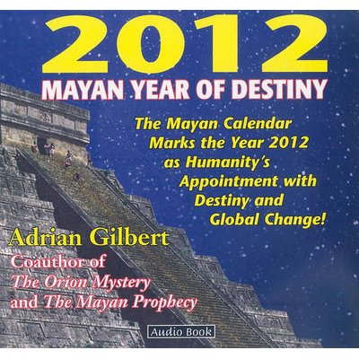 2012 Mayan Year of Destiny (Abridged, Standard format, CD, abridged edition): Adrian Gilbert
