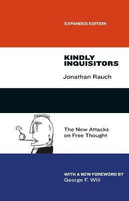 Kindly Inquisitors - The New Attacks on Free Thought (Paperback, Enlarged): Jonathan Rauch