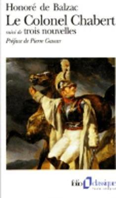 Le Colonel Chabert / El Verdugo / Le Requisitionnaire (French, English, Paperback, 2nd): Honore De Balzac