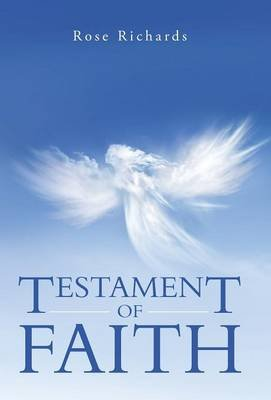 Testament of Faith (Hardcover): Rose Richards