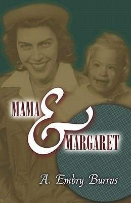 Mama and Margaret (Paperback): A. Embry Burrus