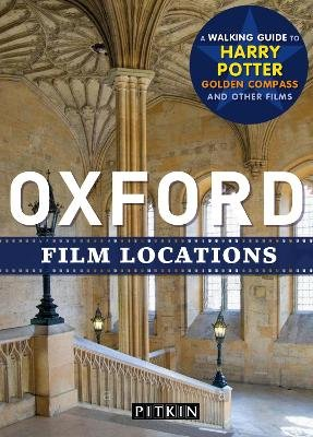 Film Locations of Oxford (Paperback): Phoebe Taplin