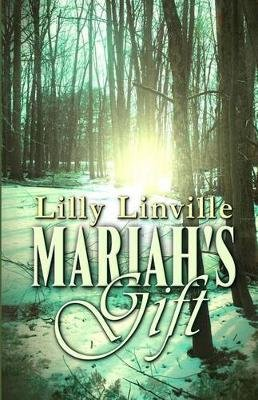Mariah's Gift (Paperback): Lilly Linville