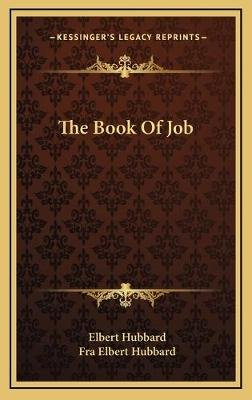 The Book of Job (Hardcover): Elbert Hubbard