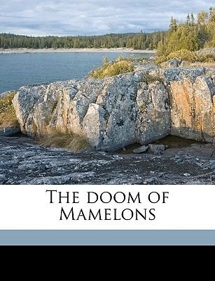 The Doom of Mamelons (Paperback): Willam Henry Harrison 1840-1904 Murray