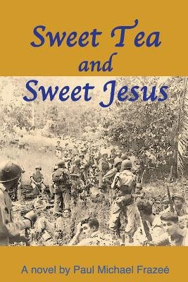 Sweet Tea and Sweet Jesus (Paperback): Paul Frazee