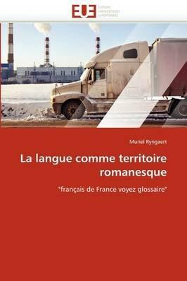 La Langue Comme Territoire Romanesque (French, Paperback): Ryngaert-M