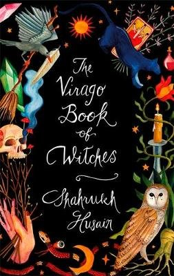 The Virago Book Of Witches (Hardcover): Shahrukh Husain