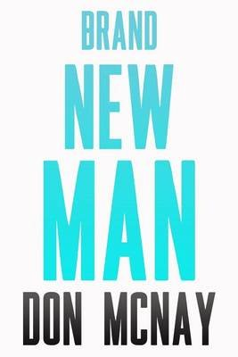 Brand New Man - My Weight Loss Journey (Paperback): Don McNay