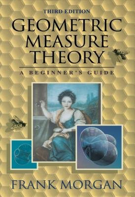 Geometric Measure Theory - A Beginner's Guide (Electronic book text, 3rd ed.): Frank Morgan