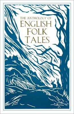 The Anthology of English Folk Tales (Paperback, 2nd New edition): Folk Tales Authors